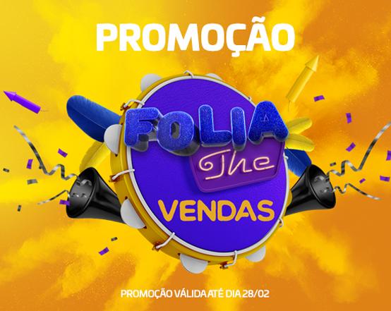 Promoção Folia the vendas